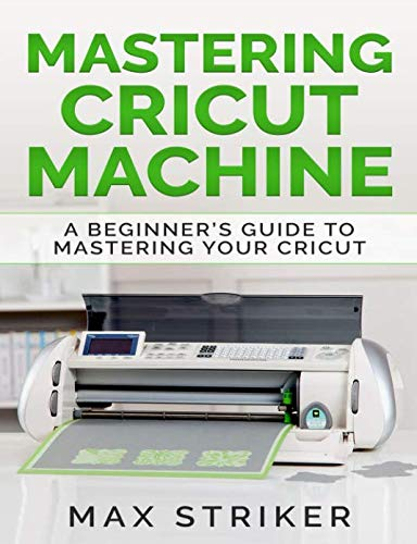 Mastering Cricut Machine: A Beginner's Guide to