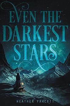 Even the Darkest Stars by [Fawcett, Heather]