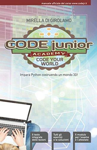 Code Junior: impara il Python costruendo un mondo in 3D! (Italian Edition) by Independently published