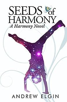 Seeds Of Harmony by [Elgin, Andrew]