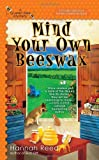 Mind Your Own Beeswax, Hannah Reed, 0425241599
