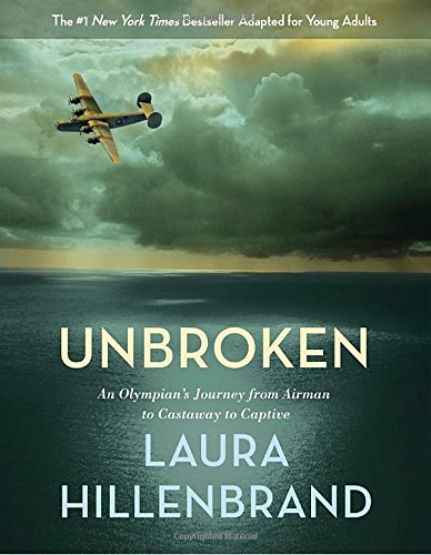 Unbroken (The Young Adult Adaptation): An Olympian's Journey from Airman to Castaway to Captive from WaterBrook Press