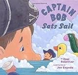 Captain Bob Sets Sail, Roni Schotter, 068982081X