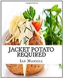 Jacket Potato Required, Ian Mansell, 1456404849