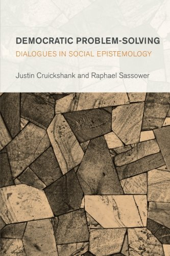 Democratic Problem-Solving: Dialogues In Social Epistemology (Collective Studies In Knowledge And Society)