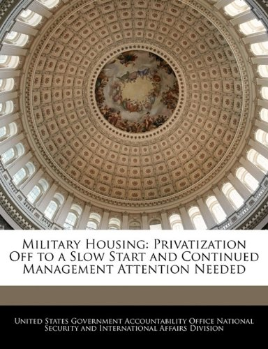 Military Housing: Privatization Off to a Slow Start and Continued Management Attention Needed