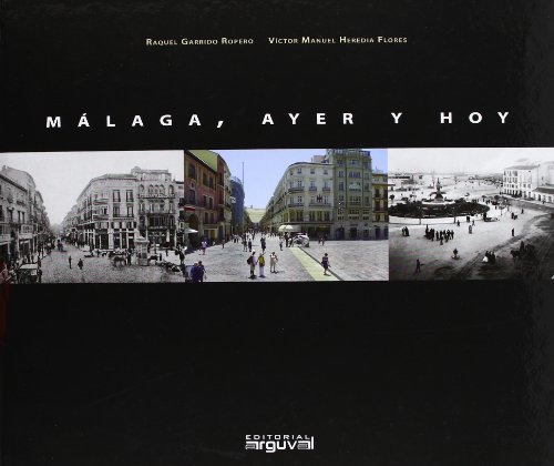 Descargar Libro Málaga, Ayer Y Hoy Raquel Garrido Ropero