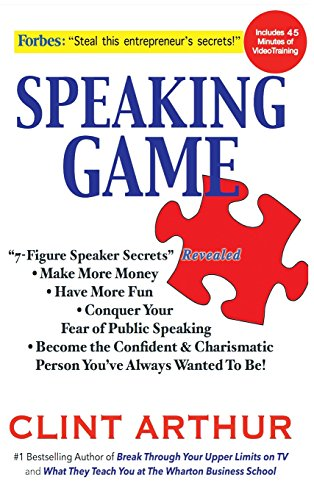 Speaking Game: 7-Figure Speaker Secrets Revealed, Conquer Your Fear of Public Speaking, Make More Money, Have More Fun, Become the Confident Charismatic Person You've Always Wanted to Be! by Industrial Cheese Supply Corp.