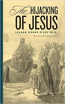The Hijacking of Jesus: How the Greeks Stole Jesus from the Jews And Made Him a Second Christian God