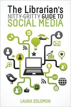 Descargar Epub Gratis The Librarian's Nitty-gritty Guide To Social Media