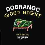 Good Night - Dobranoc: A Bilingual English Polish Children's Book