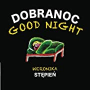 Good Night - Dobranoc: A Bilingual English Polish Children's Book (Polish Edition)