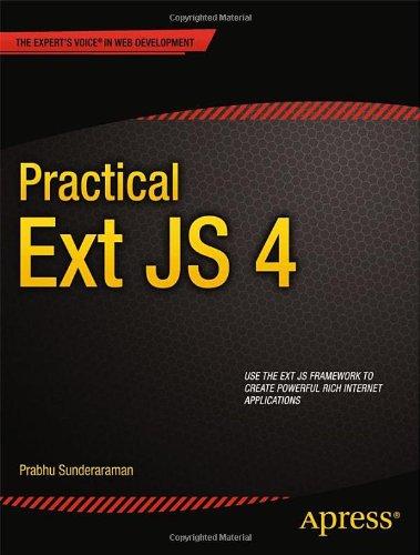 Practical Ext JS 4 by Prabhu Sunderaraman, Publisher : Apress