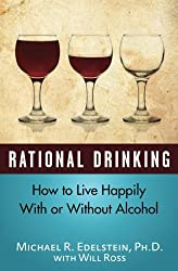 Rational Drinking: How to Live Happily With or Without Alcohol