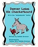 Denver Loses His Checkerboard, Debbie Bronson, 1438223870