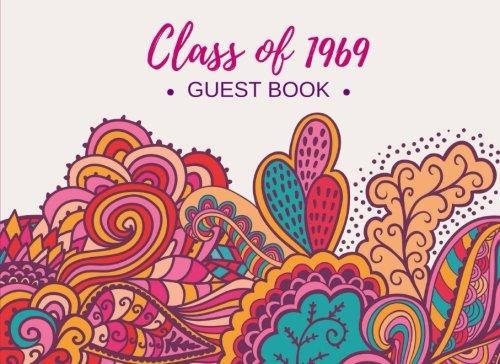 Class of 1969 Guest Book: Reunion Registration Keepsake - Alumni Celebrations & Party Decorations - Signature Memory Registry - College, University, High School -