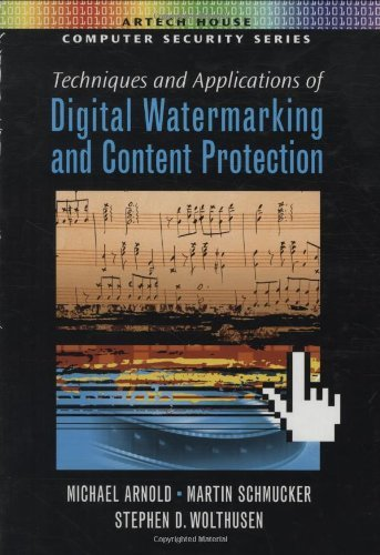 Download Techniques and Applications of Digital Watermarking and Content Protection (Artech House Computer Security Series) Pdf