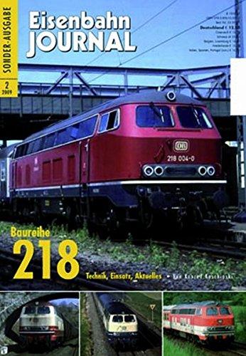 (218 - Technik, Einsatz, Aktuelles - Eisenbahn Journal Sonder-Ausgabe 2-2009)
