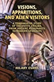 img - for Visions, Apparitions, and Alien Visitors: A Comparative Study of the Entity Enigma, From Ancient Astronauts to Modern Ufonauts book / textbook / text book