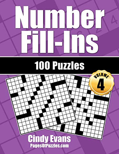 Number Fill-Ins - Volume 4: 100 Fun Crossword-style Fill-In Puzzles With Numbers Instead of Words
