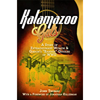 "Kalamazoo Gals: A Story of Extraordinary Women & Gibson's ""Banner"" Guitars of World War II book cover"