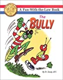 img - for The Bully (Fun with the law) by Zoody, Dr (2002) Paperback book / textbook / text book