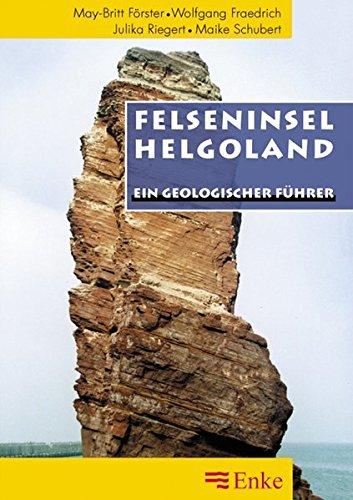 Felseninsel Helgoland: Ein geologischer Führer