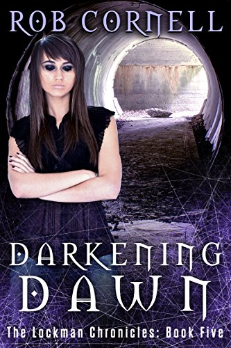Darkening Dawn: An Urban Fantasy Thriller (The Lockman Chronicles Book 5)