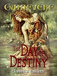THE DAY OF DESTINY a medieval fantasy romance (The Guinevere Trilogy Book 3)