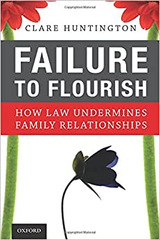 failure-to-flourish-how-law-undermines-family-relationships