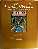 Earthly Paradise: Garden and Courtyard in Islam