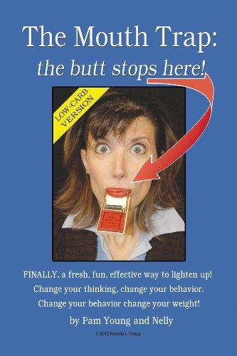 The Mouth Trap: the butt stops here! Low-Carb Edition