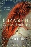 Elizabeth, Captive Princess (Good Queen Bess 2)