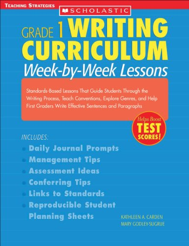 Writing Curriculum: Week-By-Week Lessons: Grade 1: Standards-Based Lessons That Guide Students Through the Writing Process, Teach Conventions, Explore ... and Paragraphs (Grade 1 Writing Curriculum) - Lessons Writing 50