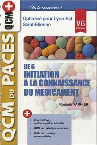 Lire un UE6, Initiation à la Connaissance Du Médicament, optimisé pour Lyon-Est, Saint-Etienne epub, pdf