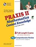 PRAXIS II Mathematics Content Knowledge, Friedman, Mel and Research & Education Association Editors, 0738603643