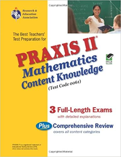 Praxis ii mathematics content knowledge test test code 0061 the praxis ii mathematics content knowledge test test code 0061 the best teachers test preparation unknown edition fandeluxe Choice Image
