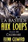 La bastide aux loups, tome 3 : Cauchemars par Guimard