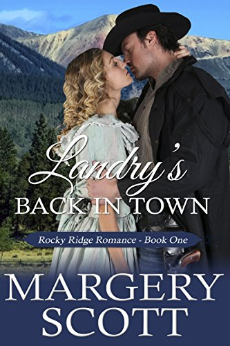 Landry's Back in Town (Rocky Ridge Romance Book 1) by [Scott, Margery]