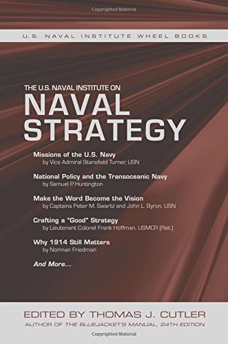 The U.S. Naval Institute on Naval Strategy (The U.S Naval Institute Wheel Book Series)