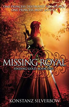 Missing Royal (Finding Gold Book 1) by [Silverbow, Konstanz]