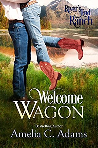 Welcome Wagon (River's End Ranch Book 13) - Chance Ranch