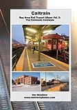 Caltrain: Bay Area Rail Transit Album Vol. 3: All 32 stations in full color (Volume 3)