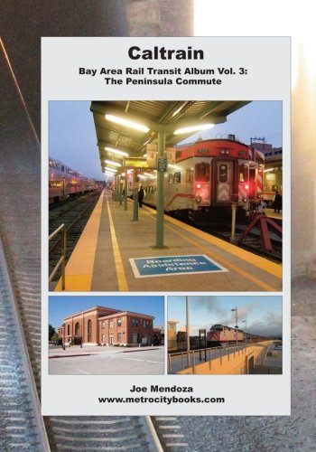 Caltrain: Bay Area Rail Transit Album Vol. 3: All 32 stations in full color (Volume 3)