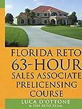 Florida Reto 63 Hours Sales Associate Pre Licensing Course, Luca D'Ottone and The RETO Team, 1425985475