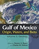 img - for Gulf of Mexico Origin, Waters, and Biota: Volume 3, Geology (Harte Research Institute for Gulf of Mexico Studies Series, Sponsored by the Har) book / textbook / text book