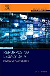 Repurposing Legacy Data: Innovative Case Studies