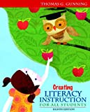 Creating Literacy Instruction for All Students, Gunning, Thomas G., 0132900955