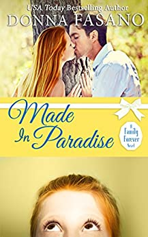 Made In Paradise (A Family Forever Series, Book 2) by [Fasano, Donna]