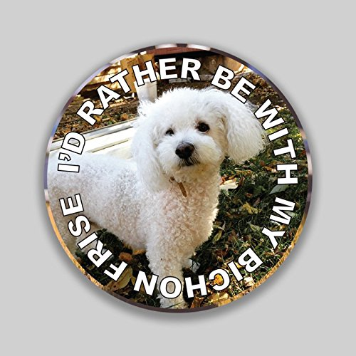 - JMM Industries I'd Rather Be with My Bichon Frise Puppy Dog Vinyl Decal Sticker Car Window Bumper 2-Pack 4-Inches Round Premium Quality UV-Protective Laminate PDS1316